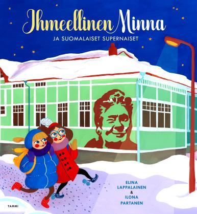 Ihmeellinen Minna ja suomalaiset supernaiset - kirjan kansikuva